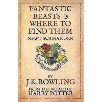 Fantastic Beasts and Where to Find Them J.K. Rowling